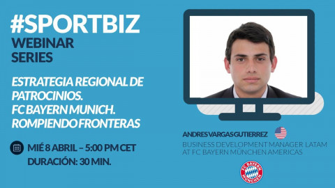 Replay SPORTBIZ Webinar Series: Estrategia regional de patrocinios FC Bayern Munich