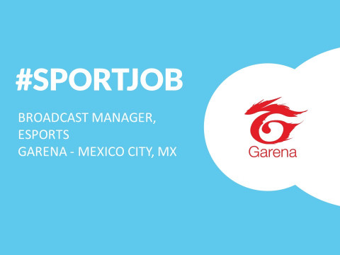 #SportJob: Broadcast Manager, Esports – Garena – Mexico City, MX