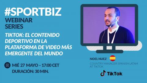 Replay Webinar Series by #SPORTBIZ. TikTok: contenido deportivo en la plataforma de video más emergente